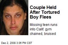 Couple Held After Tortured Boy Flees