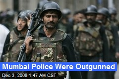 Mumbai Police Were Outgunned