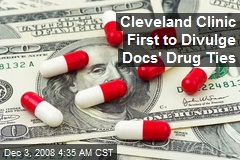 Cleveland Clinic First to Divulge Docs' Drug Ties