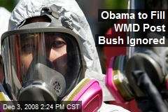 Obama to Fill WMD Post Bush Ignored