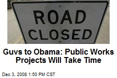 Guvs to Obama: Public Works Projects Will Take Time