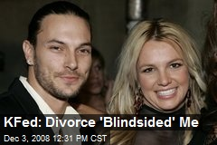 KFed: Divorce 'Blindsided' Me