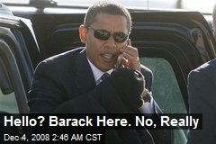 Hello? Barack Here. No, Really