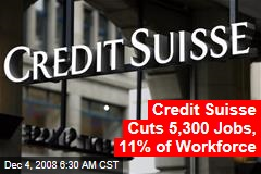 Credit Suisse Cuts 5,300 Jobs, 11% of Workforce