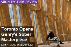 Toronto Opens Gehry's Sober Masterpiece