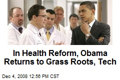 In Health Reform, Obama Returns to Grass Roots, Tech
