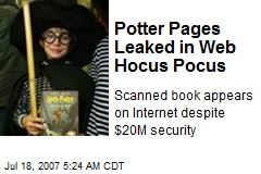 Potter Pages Leaked in Web Hocus Pocus
