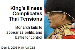 King's Illness Complicates Thai Tensions