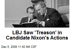 LBJ Saw 'Treason' in Candidate Nixon's Actions