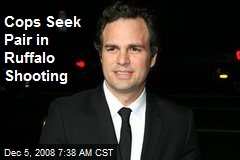 Cops Seek Pair in Ruffalo Shooting