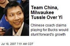 Team China, Milwaukee Tussle Over Yi