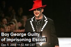 Boy George Guilty of Imprisoning Escort