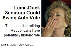 Lame-Duck Senators Could Swing Auto Vote