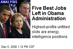Five Best Jobs Left in Obama Administration