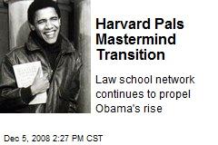 Harvard Pals Mastermind Transition