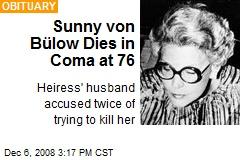 Sunny von Bülow Dies in Coma at 76