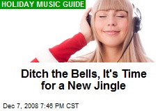 Ditch the Bells, It's Time for a New Jingle