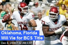 Oklahoma, Florida Will Vie for BCS Title