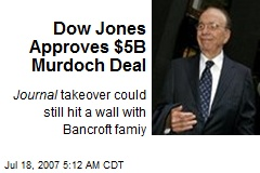 Dow Jones Approves $5B Murdoch Deal