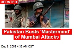 Pakistan Busts 'Mastermind' of Mumbai Attacks