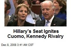 Hillary's Seat Ignites Cuomo, Kennedy Rivalry