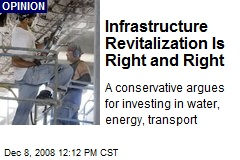 Infrastructure Revitalization Is Right and Right