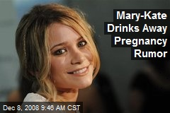 Mary-Kate Drinks Away Pregnancy Rumor
