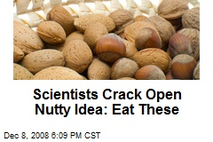 Scientists Crack Open Nutty Idea: Eat These