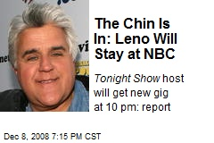 The Chin Is In: Leno Will Stay at NBC