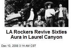 LA Rockers Revive Sixties Aura in Laurel Canyon