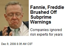 Fannie, Freddie Brushed Off Subprime Warnings