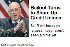 Bailout Turns to Shore Up Credit Unions