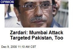 Zardari: Mumbai Attack Targeted Pakistan, Too