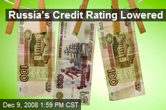Russia's Credit Rating Lowered