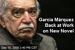 García Márquez Back at Work on New Novel