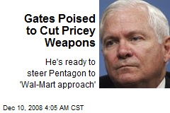 Gates Poised to Cut Pricey Weapons