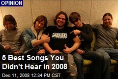 5 Best Songs You Didn't Hear in 2008