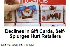 Declines in Gift Cards, Self-Splurges Hurt Retailers