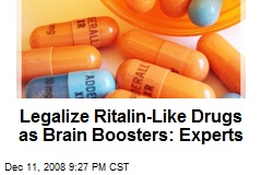 Legalize Ritalin-Like Drugs as Brain Boosters: Experts