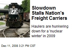 Slowdown Stalls Nation's Freight Carriers