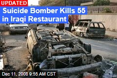 Suicide Bomber Kills 55 in Iraqi Restaurant
