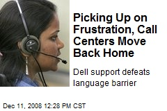 Picking Up on Frustration, Call Centers Move Back Home