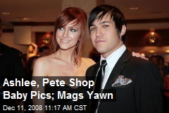 Ashlee, Pete Shop Baby Pics; Mags Yawn