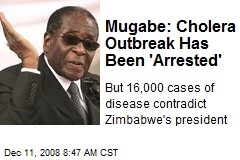 Mugabe: Cholera Outbreak Has Been 'Arrested'