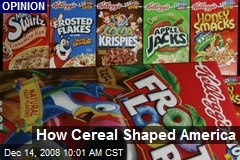 How Cereal Shaped America