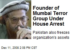 Founder of Mumbai Terror Group Under House Arrest
