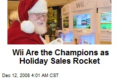 Wii Are the Champions as Holiday Sales Rocket