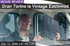 Gran Torino is Vintage Eastwood