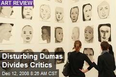 Disturbing Dumas Divides Critics