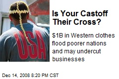 Is Your Castoff Their Cross?